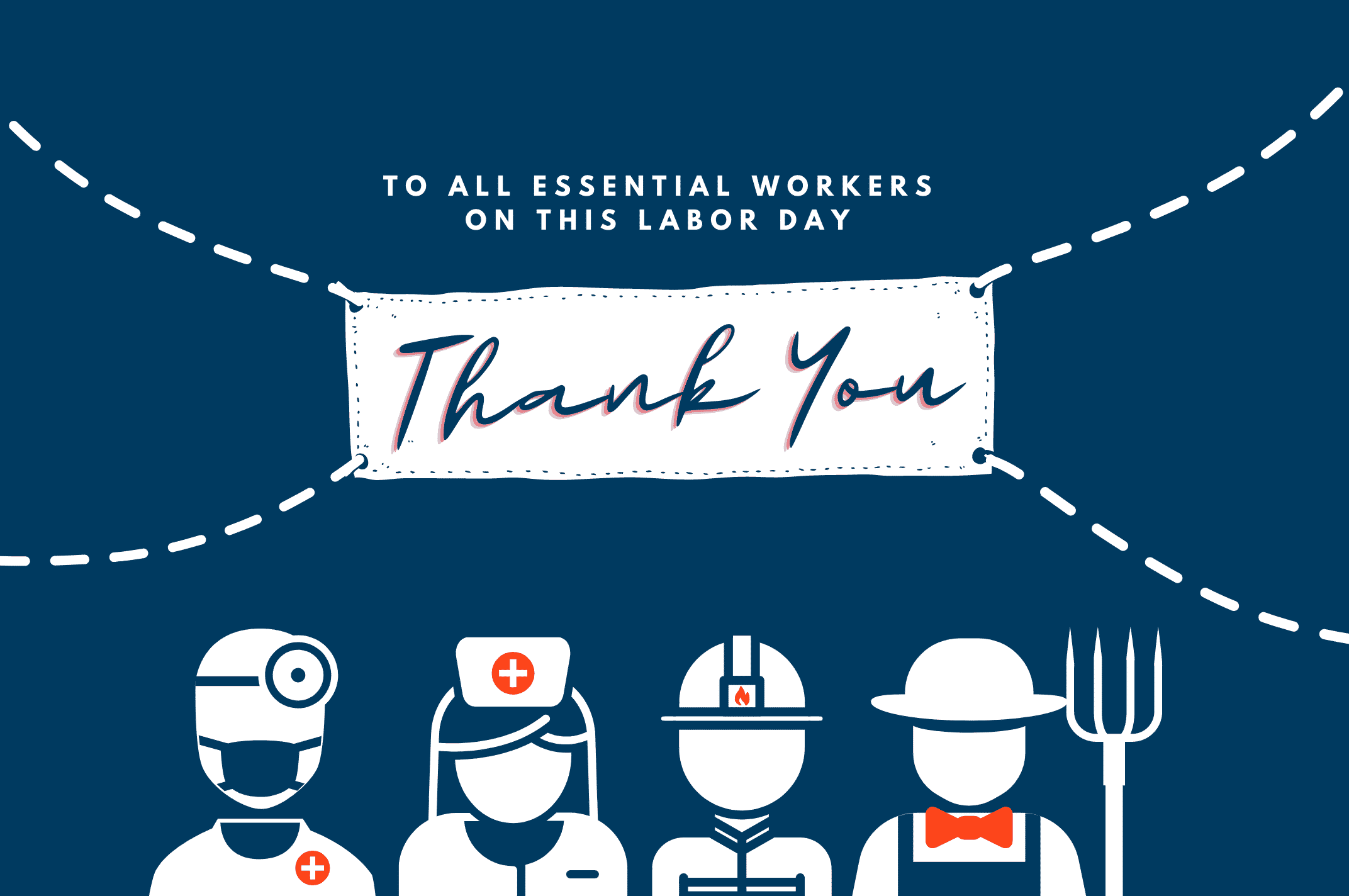 We Thank All Essential Workers This Labor Day